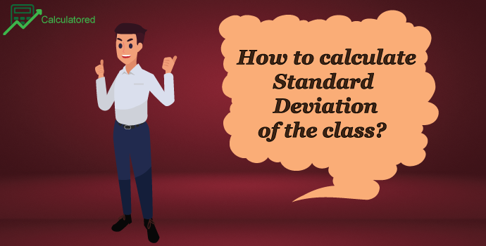 How to calculate Standard Deviation of the class